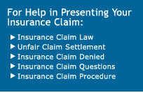 For Help in Presenting Your Insurance Claim: