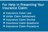 For Advice and Help in Presenting Your Insurance Claims: